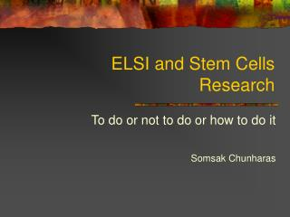 ELSI and Stem Cells Research