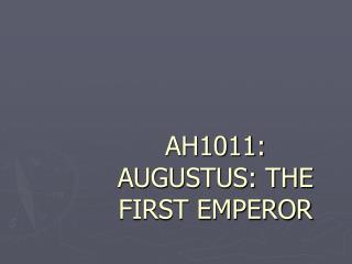 AH1011: AUGUSTUS: THE FIRST EMPEROR