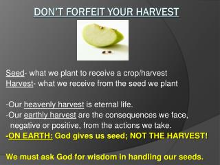 DON'T FORFEIT YOUR HARVEST