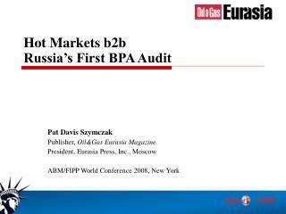 Hot Markets b2b Russia's First BPA Audit