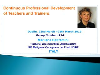 Continuous Professional Development  of Teachers and Trainers 		Dublin, 22nd March –25th March 2011 Group Number: 214
