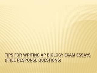 Tips For Writing AP Biology Exam Essays (Free Response Questions)