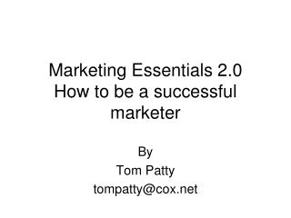 Marketing Essentials 2.0 How to be a successful marketer