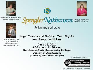 Legal Issues and Safety:  Your Rights and Responsibilities  June 16, 2011 9:00 a.m. - 11:30 a.m. Northwest State Commun