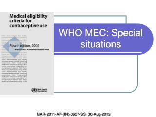 WHO MEC: Special situations