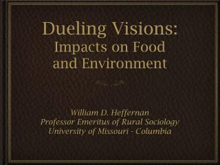 Dueling Visions: Impacts on Food  and Environment