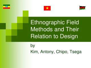 Ethnographic Field Methods and Their Relation to Design