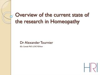Overview of the current state of the research in Homeopathy