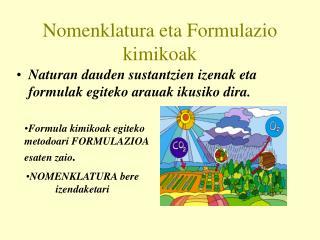 Nomenklatura eta Formulazio kimikoak