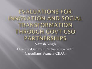 Evaluations  for innovation and social transformation through  Govt -CSO partnerships