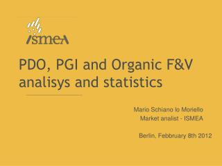 PDO, PGI and  Organic  F & V  analisys  and  statistics