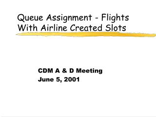 Queue Assignment - Flights With Airline Created Slots