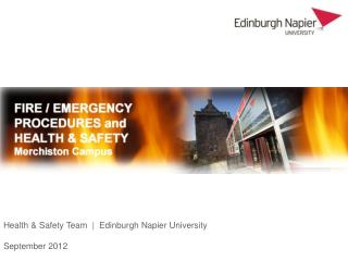 Health & Safety Team  |  Edinburgh Napier University September 2012