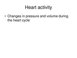 Heart activity