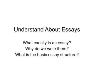 Understand About Essays