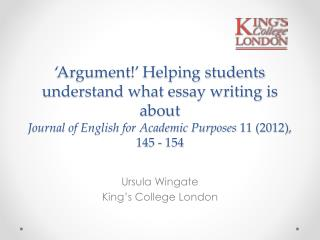 'Argument!' Helping students understand what essay writing is  about Journal of English for Academic Purposes  11 (2012