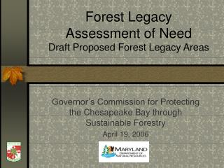 Forest Legacy  Assessment of Need Draft Proposed Forest Legacy Areas