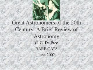 Great Astronomers of the 20th Century: A Brief Review of Astronomy