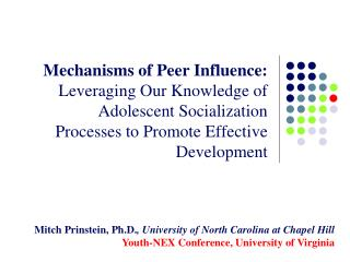 Mechanisms of Peer Influence:  Leveraging Our Knowledge of  Adolescent Socialization Processes to Promote Effective Dev