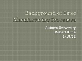 Background of Ester Manufacturing Processes