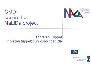 C MDI  u se in the N aLiDa project