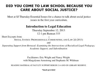 DID YOU COME TO LAW SCHOOL BECAUSE YOU CARE ABOUT SOCIAL JUSTICE?