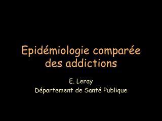 Epidémiologie comparée des addictions