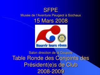 SFPE   Musée de l'Aventure Peugeot à Sochaux 15 Mars 2008 Salon direction de la Coupole Table Ronde des Conjoints des P
