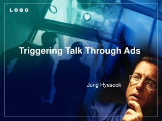 Triggering Talk Through Ads