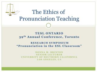 The Ethics of  Pronunciation Teaching
