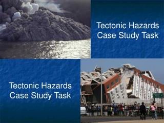 Tectonic Hazards Case Study Task