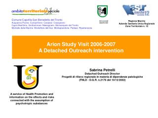 Arion Study Visit 2006-2007 A Detached Outreach intervention