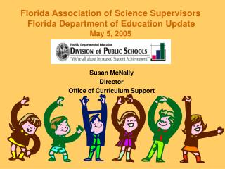 Florida Association of Science Supervisors Florida Department of Education Update May 5, 2005