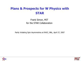 Plans & Prospects for W Physics with STAR