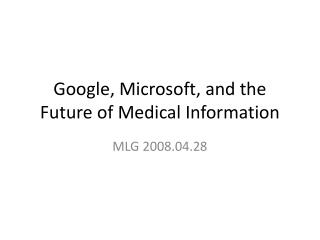 Google, Microsoft, and the Future of Medical Information