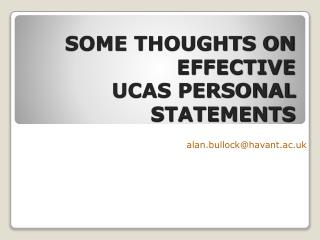 SOME THOUGHTS ON EFFECTIVE  UCAS PERSONAL STATEMENTS