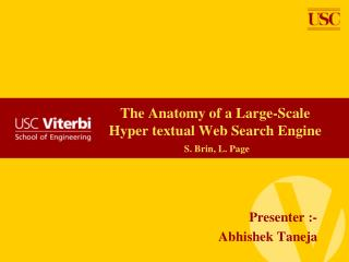 The Anatomy of a Large-Scale Hyper textual Web Search Engine S. Brin, L. Page
