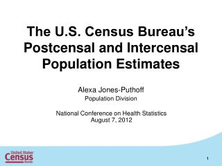 The U.S. Census Bureau's Postcensal and Intercensal Population Estimates