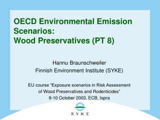 OECD Environmental Emission Scenarios:  Wood Preservatives ( PT 8)