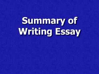 Summary of Writing Essay