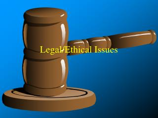 Legal/Ethical Issues