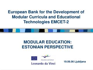 European Bank for the Development of Modular Curricula and Educational Technologies EMCET-2