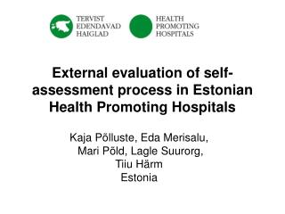 External evaluation of self-assessment process in Estonian Health Promoting Hospitals