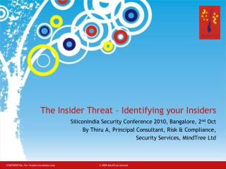 The Insider Threat � Identifying your Insiders