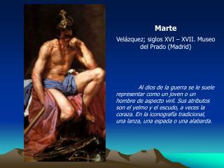 Marte Velázquez; siglos XVI – XVII. Museo del Prado (Madrid)
