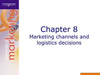 Chapter 8 Marketing channels and logistics decisions