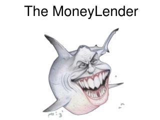 The MoneyLender