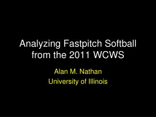 Analyzing Fastpitch Softball from the 2011 WCWS