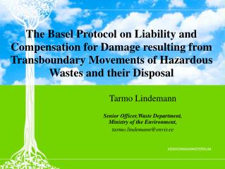 The Basel Protocol on Liability and Compensation for Damage resulting from Transboundary Movements of Hazardous Wastes