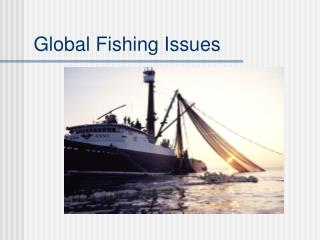 Global Fishing Issues